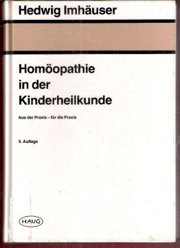 9783776009767: Hom�opathie in der Kinderheilkunde. Aus der Praxis - f�r die Praxis