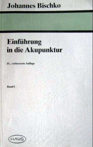 9783776010879: Einführung in die Akupunktur