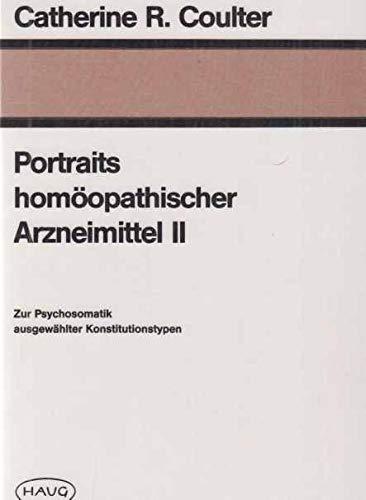 9783776011289: Portraits homöopathischer Arzneimittel II. Zur Psychosomatik ausgewählter Konstitutionstypen