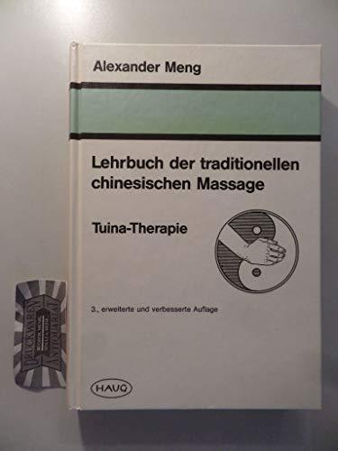 Lehrbuch der traditionellen chinesischen Massage. Tuina-Therapie, Broschüre: Meng, Alexander Ch
