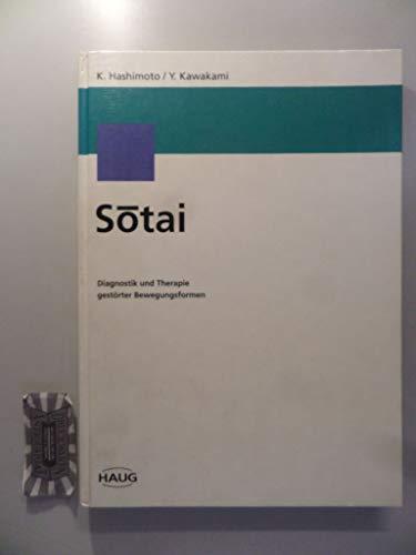 9783776012262: Sotai. Diagnostik und Therapie gestörter Bewegungsformen