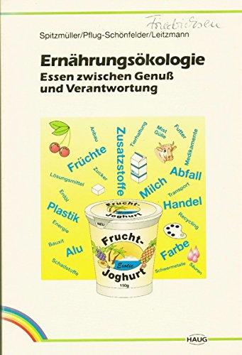 9783776012637: Ernährungsökologie. Essen zwischen Genuss und Verantwortung