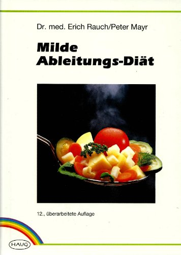 9783776012712: Milde Ableitungsdiät. Kochrezepte der Milden Ableitungskur. Richtlinien für gesündere Ernährung