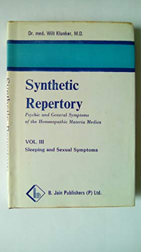 9783776012804: Synthetic Repertory: Sleep, Dreams, Sexuality v. 3: Psychic and General Symptoms of the Homoeopathic Materia Medica