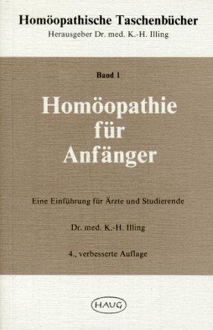 9783776013092: Homöopathie für Anfänger. Eine Einführung für Ärzte und Studierende, Bd 1
