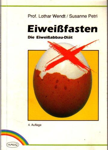 9783776013382: Eiweissfasten. Die Eiweissabbau-Diät