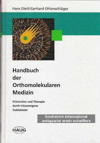 9783776014051: Handbuch der Orthomolekularen Medizin. Prävention und Therapie durch körpereigene Substanzen