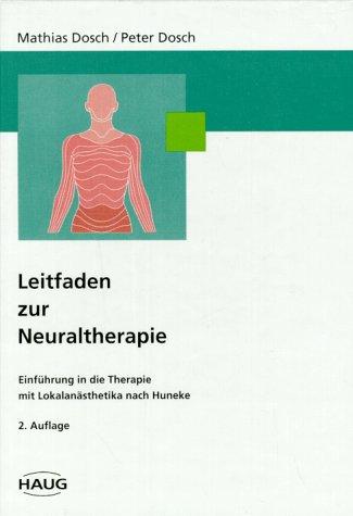 9783776014167: Leitfaden zur Neuraltherapie. Einf�hrung in die Therapie mit Lokalan�sthetika nach Huneke