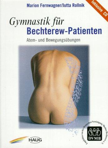 Gymnastik für Bechterew-Patienten. Atem- und Bewegungsübungen: Fernwagner, Marion/ Jutta ...
