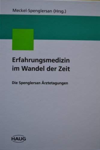 9783776016697: Erfahrungsmedizin im Wandel der Zeit: Die Spenglersan Ärztetagungen (German Edition)