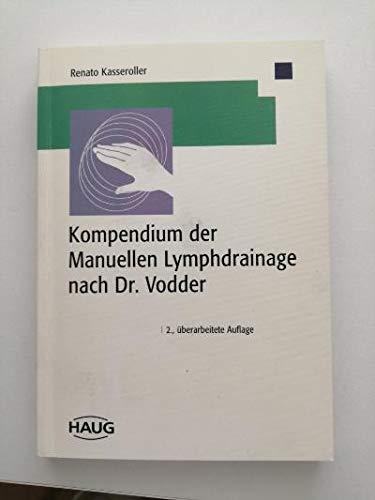 Kompendium der Manuellen Lymphdrainage nach Dr. Vodder: Kasseroller, Renato