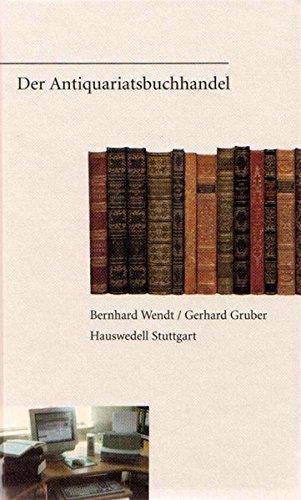 Der Antiquariatsbuchhandel: Bernhard,Gruber, Gerhard Wendt