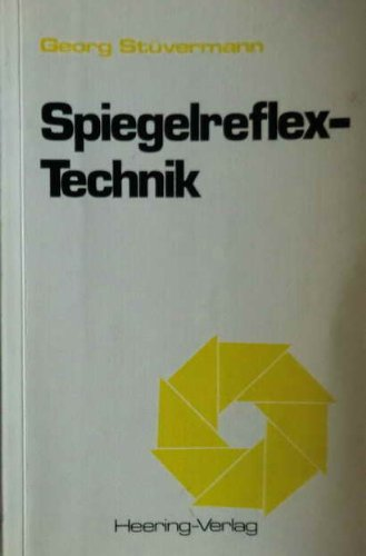 Spiegelreflex-Technik ;. - Stüvermann, Georg