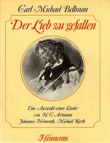 9783776502138: Carl Michael Bellmann. Der Lieb zu gefallen. Eine Auswahl seiner Lieder. Zweisprachig.