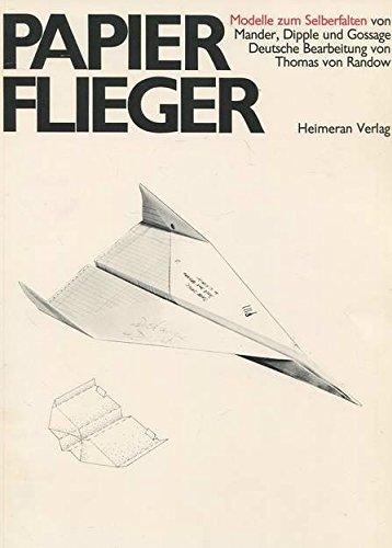 9783776502718 - Mander, Dipple, Gossage und Thomas von Randow: Papierflieger Modelle zum Selberfalten von Mander Dipple und Gossage - Buch
