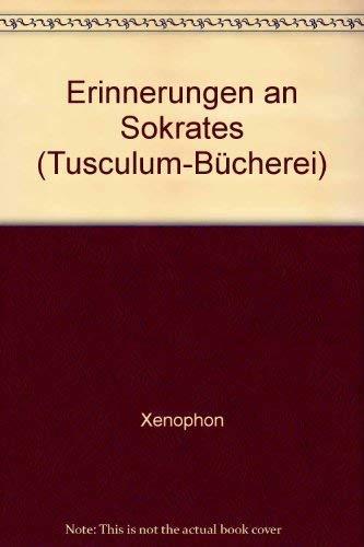 9783776521788: Erinnerungen an Sokrates (Tusculum-Bücherei)