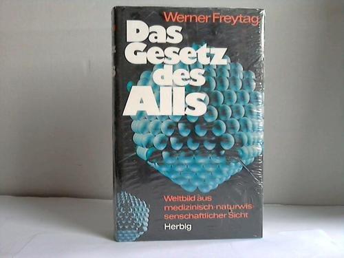 9783776608281: Das Gesetz des Alls: Weltbild aus medizin.-naturwissenschaftl. Sicht (German Edition)