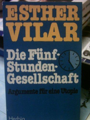 9783776608946: Die Fünf-Stunden-Gesellschaft: [Argumente für e. Utopie] (German Edition)