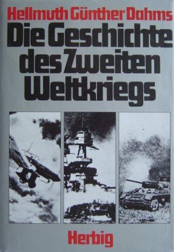 DIE GESCHICHTE DES ZWEITEN WELTKRIEGS: Dahms, Hellmuth Gunter