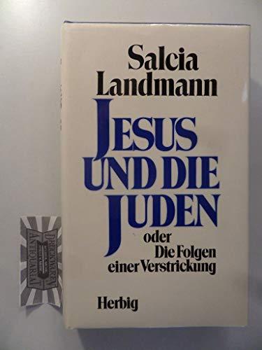 9783776614442: Jesus und die Juden, oder, Die Folgen einer Verstrickung