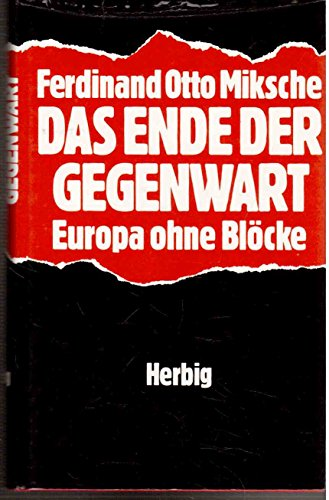 9783776616279: Das Ende der Gegenwart. Europa ohne Blöcke