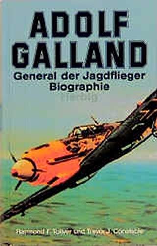 Adolf Galland - General der Jagdflieger -: Toliver, Raymond und