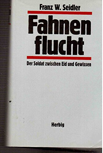 9783776617894: Fahnenflucht: Der Soldat zwischen Eid und Gewissen (German Edition)