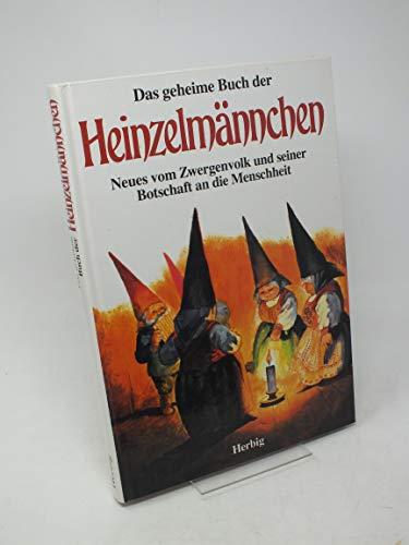 9783776618174: Das geheime Buch der Heinzelmännchen. Neues vom Zwergenvolk und seiner Botschaft an die Menschheit