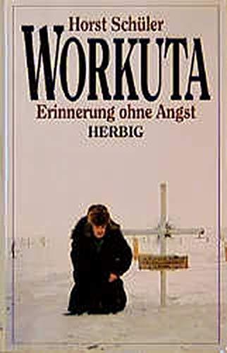 9783776618211: Workuta: Erinnerung ohne Angst