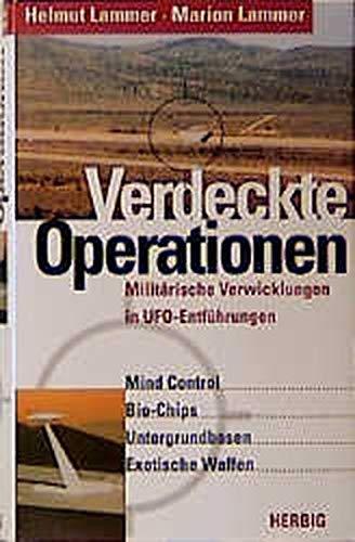 Verdeckte Operationen. Militärische Verwicklungen in UFO-Entführungen: Lammer, Helmut /