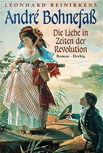 9783776620207: André Bohnefass: Die Liebe in Zeiten der Revolution