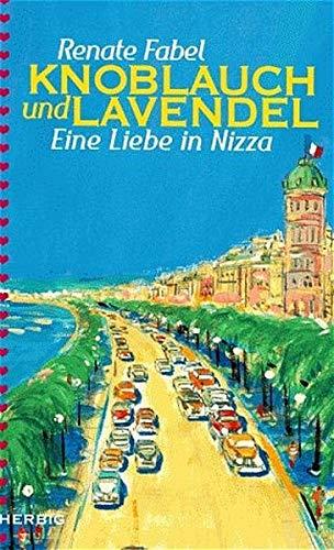 9783776620511: Knoblauch und Lavendel: Eine Liebe in Nizza