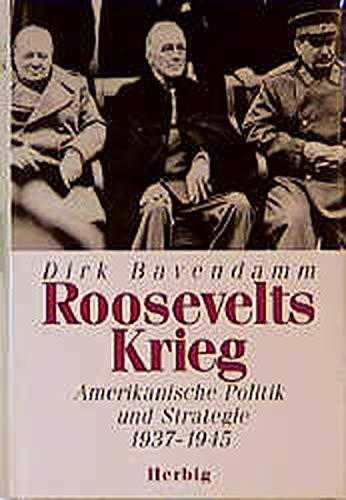 9783776620580: Roosevelts Krieg: Amerikanische Politik und Strategie 1937 - 1945