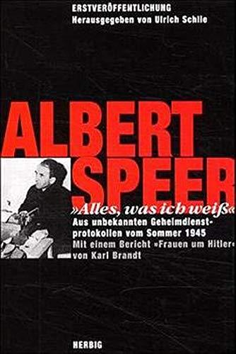 9783776620924: 'Alles, was ich wei�' by Speer, Albert; Schlie, Ulrich [Edizione Tedesca]