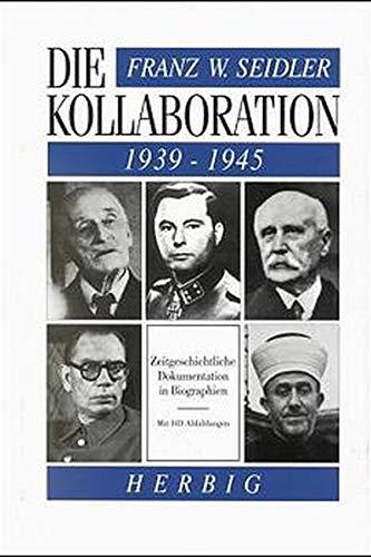 9783776621396: Die Kolloboration 1939 - 1945. Zeitgeschichtliche Dokumentation in Biographien