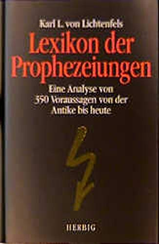 9783776621471: Lexikon der Prophezeiungen. Eine Analyse von 350 Voraussagen von der Antike bis heute.