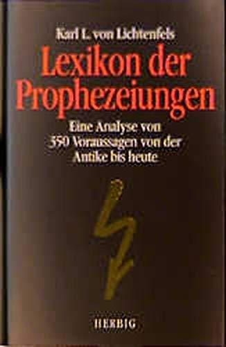 9783776621471: Lexikon der Prophezeiungen: Eine Analyse von 350 Voraussagen von der Antike bis heute