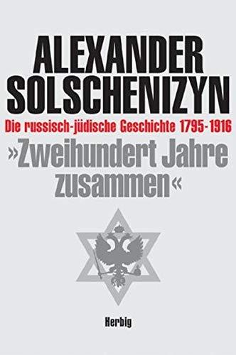 9783776622874: Zweihundert Jahre zusammen: Die russisch-jüdische Geschichte 1795-1916
