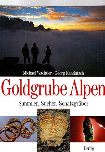 Goldgrube Alpen Wachtler, Michael and Kandutsch, Georg