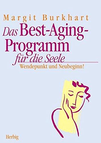 9783776623734: Das Best-Aging-Programm für die Seele. Wendepunkt und Neubeginn!