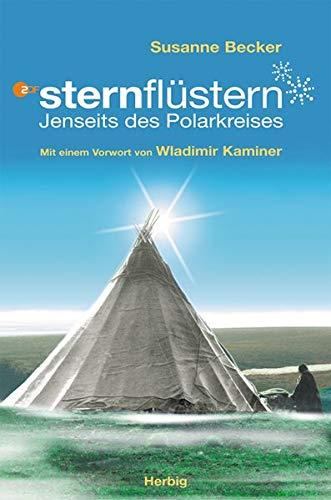 9783776624151: Sternflüstern . Jenseits des Polarkreises durchg. Abb., farb. Bildtl