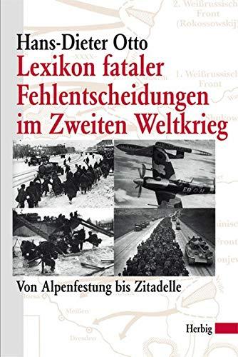 9783776624274: Lexikon fataler Fehlentscheidungen im Zweiten Weltkrieg: Von Alpenfestung bis Zitadelle