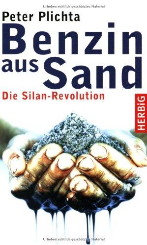 Benzin aus Sand: Die Silan-Revolution: Peter Plichta