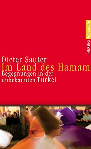 9783776624816: Im Land des Hamam: Begegnungen in der unbekannten Türkei