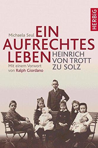 9783776625073: Ein aufrechtes Leben: Heinrich von Trott zu Solz