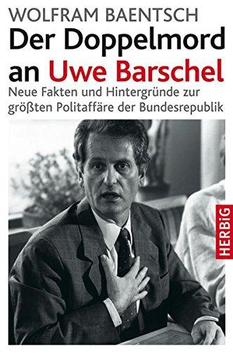 9783776625677: Der Doppelmord an Uwe Barschel: Neue Fakten und Hintergründe zur größten Politaffäre der Bundesrepublik