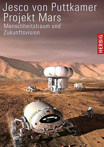 9783776626858: Projekt Mars: Menschheitstraum und Zukunftsvision