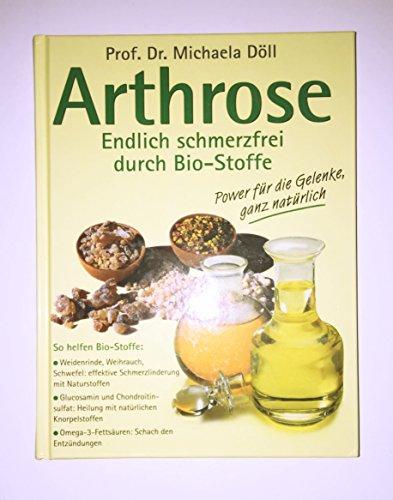 9783776650013: Arthrose - Endlich schmerzfrei durch Bio-Stoffe . Dr. Michaela Döll