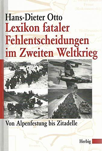 9783776650068: Lexikon fataler Fehlentscheidungen im Zweiten Weltkrieg