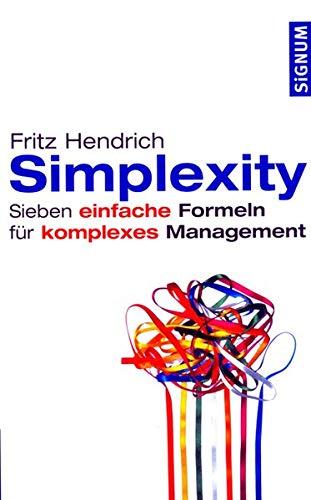 9783776680157: Simplexity: Sieben einfache Formeln für komplexes Management